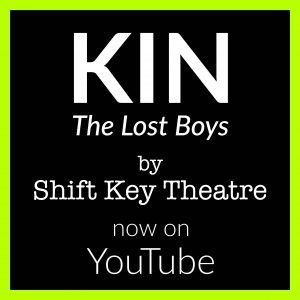 A promotional image for KIN: The lost boys by Shift Key Theatre.