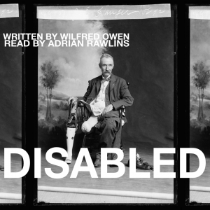 Listen to Adrian Rawlins read 'Disabled' by Wilfred Owen