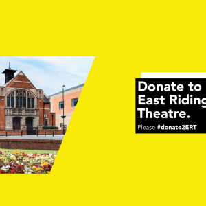 """Image of Ert's building exterior next to text that reads """"Donate to East Riding Theatre."""""""